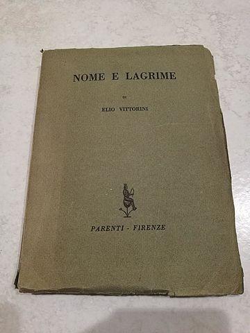 nome, lagrime, elio, vittorini, 1941, parenti, firenze, libro, raro, numerato, raro, conversazione, sicilia